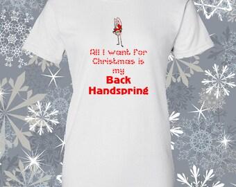 X Gymnastic Christmas t shirt - All I want for Christmas is my BACK HANDSPRING