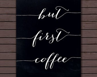 """Quote Print - """"But First Coffee"""", Printable wall art decor poster, calligraphy print, digital typography, INSTANT DOWNLOAD"""