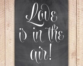 Chalkboard Valentine Printable Art Print, Instant Download, Home Decor, Calligraphy Decor, Love is in the Air - RosieAndViolets