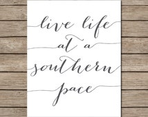 Live Life at a Southern Pace Printable - INSTANT DOWNLOAD Printable - southern saying printable - southern quote - quote printable