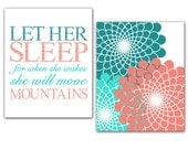 Let Her Sleep For when She Wakes She Will Move Mountains Coral Teal Turquoise Wall Art Flower Bursts Decor Girls Nursery Art Prints 175(165)