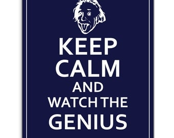 Keep Calm and watch the Genious - Poster