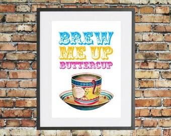Brew Me Up Buttercup; Vintage Teacup Kitchen Art Print