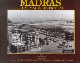 ISBN 8185938245 ,  Madras Its Past & Its Present  by S Muthiah, Historic Record  Taken Mostly From Old Glass Plate Photographs FREE SHIPPING