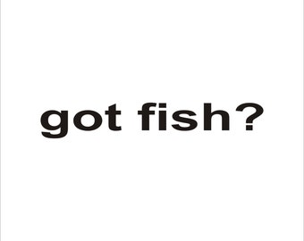got fish? Decal Sticker