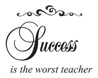Success is the worst teacher