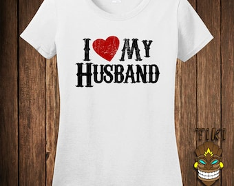 Gift For Wife T-shirt I Love My Husband Marriage Tshirt Tee Shirt Wedding Funny Anniversary Valentines Day Relationship College Humor