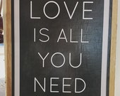 Wood Sign Love Is All You Need Decoupage Wood Sign | Wood Art For Your Home | Chalkboard Inspired