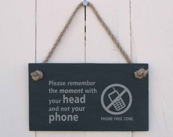 Slate Hanging Sign 'Please Remember The Moment With Your Head, Not Your Phone' (SR119)
