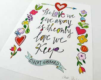 The Love We Give Away is the Only Love We Keep - 8  1/2 x 11 art print signed by Aimee Ferre