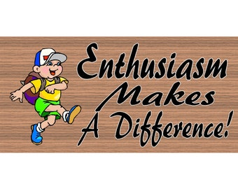 Wood Signs - Enthusiasm Makes a Difference GS 1096