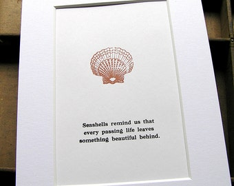 Hand-printed letterpress mounted print - Seashells remind us...