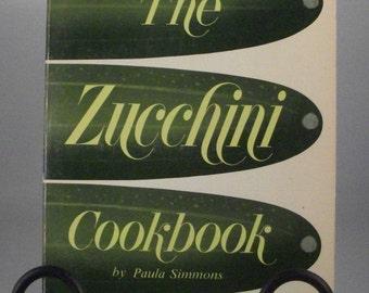 The Zucchini Cookbook a vegetable cookbook