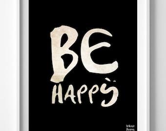 Be Happy, Typography Print, Inspirational Print, Motivational Print, Room Decor, Typographic Poster, Living Room Decor, Back To School
