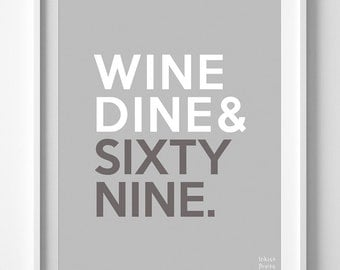 Wine Dine Sixty Nine, Kitchen Art, Typography Print, Inspirational Quote, Home Wall Art, Home Decor, Dorm Decor, Back To School