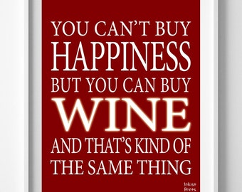 Can't Buy Happiness, Wine Lover, Wine Addict, Kitchen Wall, Wine Bar Decor, Typography Print, Inspirational Quote, Valentines Day Gift