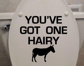 """You've Got One Hairy @ss, Toilet Seat Sticker - Bathroom/Home Decor Decal (8"""" x 8"""")"""