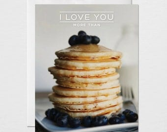 I Love You More Than Pancakes Card.