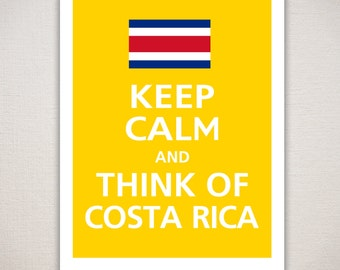 Keep Calm and THINK Of COSTA RICA Typography Art Print 11x14 (Featured color: Sunflower--choose your own colors)