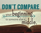 Motivation Quote - Don't compare your beginning