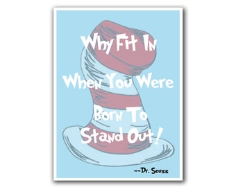 Nursery Decor Dr. Seuss Poster Why Fit In Waiting Quote Print (S20)
