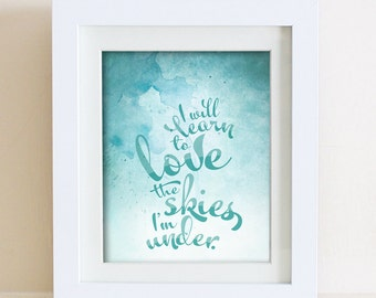 I Will Learn to Love the Skies I'm Under Mumford & Sons Hopeless Wanderer Lyrics Watercolor Print 8 x 10 or 11 x 14