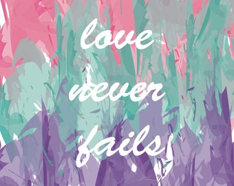 Love Never Fails Poster Print 16x20 Wall Art