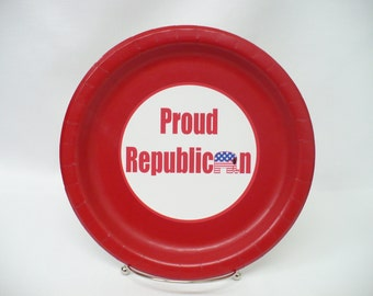"Republican--""Proud Republican"" 9 or 7 inch Paper Plates. Can Personalize With Your Favorite Candidate's Name!"