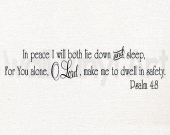 Psalm 4:8 In ... For you Alone, O Lord, make me dwell in safety. Vinyl Decal- Wall Art, home decor, Christian , Bible