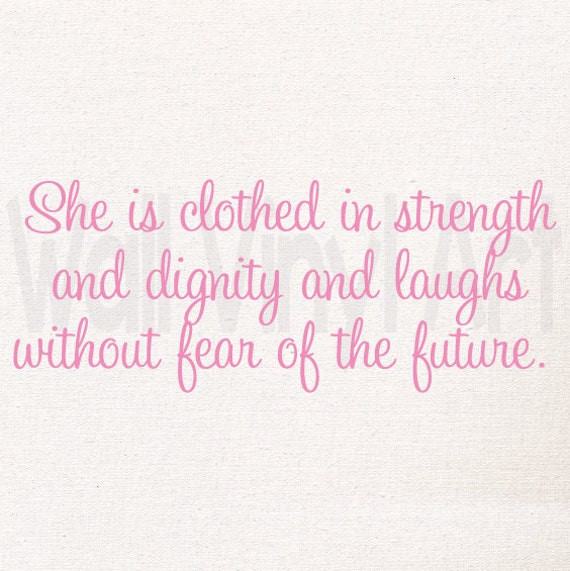 She Is Clothed With Strength And Dignity And She Laughs: She Is Clothed In Strength And Dignity And Laughs Without