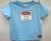 Toddler T-Shirt. Danger: Flying Objects