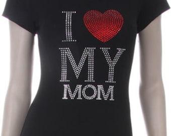 I LOVE MY MOM Rhinestone Shirt