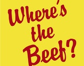 Where's the Beef Funny Custom Made T-Shirt