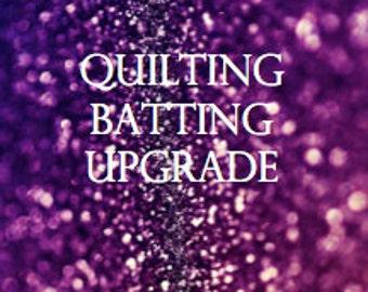 Quilting Batting Upgrade