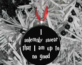 Harry Potter I Swear I am up to No good Ornament