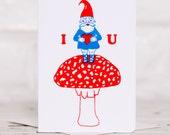 I Love U - Gnome on Mushroom Card