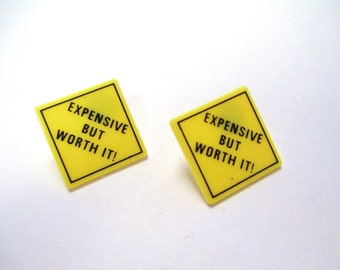 Vintage' Expensive But Worth It' Caution Earrings DEADSTOCK