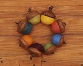 Felted Wool Acorns or Acorn Ornaments, Bright Spring colors