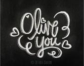 Chalkboard Print - Digital File 8x10 - Olive You - Valentine's Day Printable