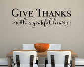 Give Thanks with a Grateful Heart Wall Decal - Thankful Quote - Dining Room Decal - Wall Decor - Large
