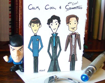 Calm, Cool and Collected - er, Also Cool - blank card - Sherlock BBC - Star Trek - Doctor Who