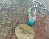 Everything Has Beauty - Hand Stamped Necklace, CLEARANCE