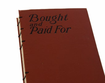 1912 BOUGHT & PAID FOR Vintage Lined Journal Notebook