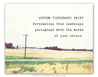 Custom Quote Print, Typgoraphy, personalized gift, landscape photograph