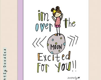 I'm OVER the MOON excited for you!, Congratulations, friendship card, 4 1/4 x 5 1/2 blank, just because, Greeting Card.