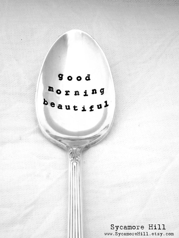 Good Morning Beautiful™ hand stamped coffee spoon.  The Original Hand Stamped Vintage Coffee Spoons by Sycamore Hill. Custom. Personalized.