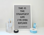 Typography Print Morrisson Quote The Strangest Life in Gray / Mocha / White