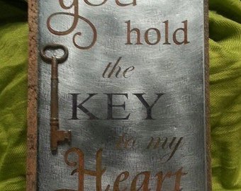 "Rusty etched metal sign-""You hold the key to my heart"" with antique skeleton key"