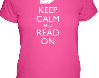 Keep Calm and Read On Womens Shirt  - Keep Calm and Carry On - 4 Colors - Womens Cotton Shirt - S, M, L, XL - Gift Friendly