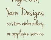 Custom Embroidery or Applique Service (on your own item)